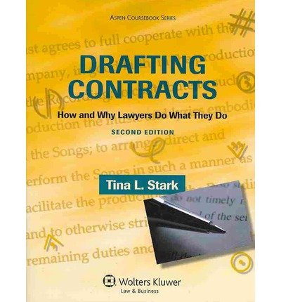 [(Drafting Contracts: How & Why Lawyers Do What They Do 2e )] [Author: Stark] [Nov-2013]