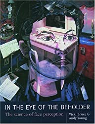 In the Eye of the Beholder: Science of Face Perception by Vicki Bruce (1998-12-01)