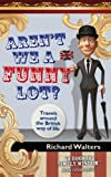 Produkt-Bild: Aren't We A Funny Lot? (English Edition)