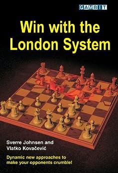 Win with the London System by [Johnsen, Sverre, Kovacevic,Vlatko]
