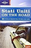 Stati Uniti on the road. 99 itinerari tematici attraverso gli USA