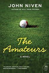 The Amateurs: A Novel by John Niven (2010-04-20)