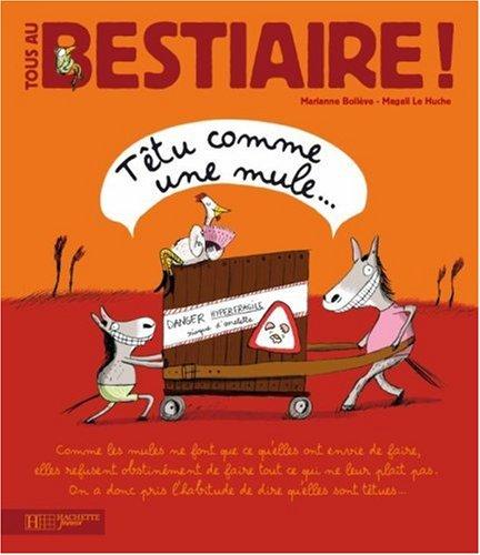 Tous au Bestiaire !, Tome 6 : Ttu comme une mule...