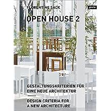 Open House 2: Gestaltungskriterien Fur Eine Neue Architektur / Design Criteria for a New Architecture