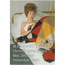 Margret. Chronik einer Affäre. Mai 1969 bis Dezember 1970