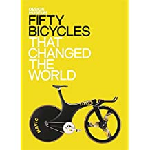 Fifty Bicycles That Changed the World: Design Museum Fifty