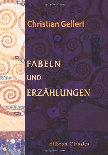 C. F. Gellerts Fabeln und Erzählungen