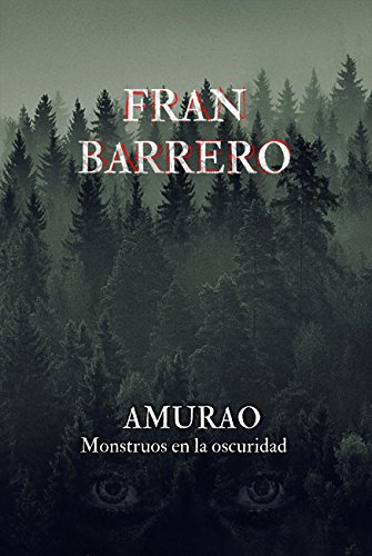 AMURAO: (Monstruos en la oscuridad) por Fran Barrero