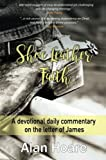 Shoe Leather Faith: A Devotional Daily Commentary On The Letter Of James