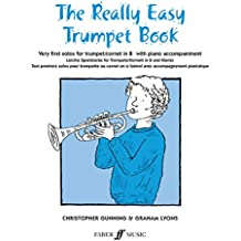 The Really Easy Trumpet Book: Very First Solos for Trumpet with Piano Accompaniment (Faber Edition)