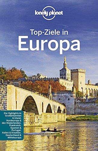 Lonely Planet Reiseführer Top-Ziele in Europa (Lonely Planet Reiseführer Deutsch)