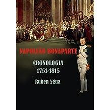 NAPOLEÃO BONAPARTE: CRONOLOGIA- 1751- 1815 (Portuguese Edition)