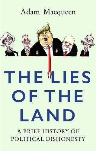 the-lies-of-the-land-a-brief-history-of-political-dishonesty-english-edition