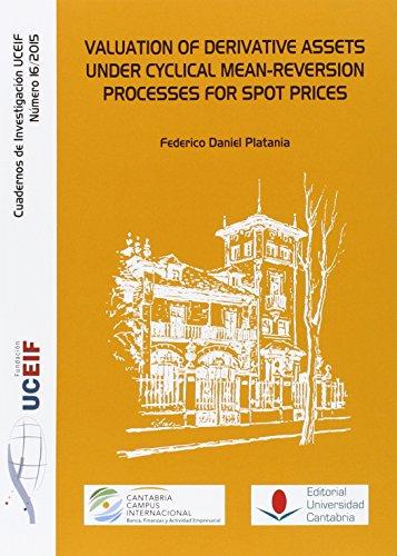 Valuation of derivative assets under cyclical mean-reversion processes for spot (Difunde) por Federico Daniel Platania