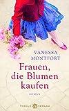 Frauen, die Blumen kaufen: Roman