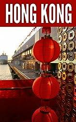 Hong Kong 2014: New Information and Cultural Insights Entrepreneurs Need to Start a Business in Hong Kong (English Edition)