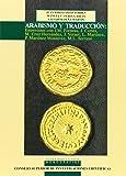 Arabismo y traducción: Entrevistas con J.M. Fórneas, J. Cortés, M. Cruz Hernández, J. Vernet, L. Martínez, P. Martínez Montávez, M.L. Serrano (Estudios Arabes e Islamicos: Monografías)