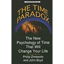 The Time Paradox: The New Psychology of Time That Will Change Your Life (Thorndike Health, Home & Learning) by Philip G. Zimbardo (2009-04-01)