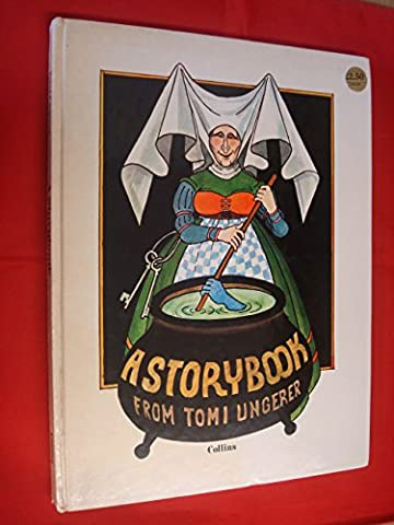 A Storybook from Tomi Ungerer: A Collection of Stories Old and New