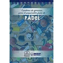 Cuaderno de Ejercicios para el Preparador Físico de Pádel