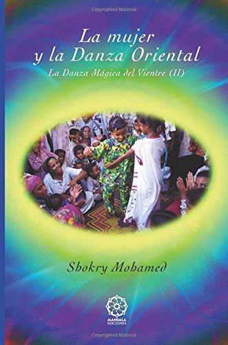 La mujer y la danza oriental: La danza mágica del vientre 2