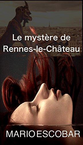 Le mystère de Rennes-le-Château par Mario Escobar