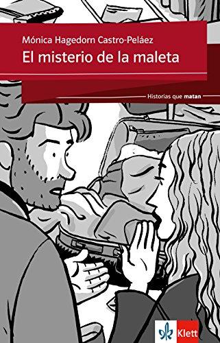 El misterio de la maleta: Spanische Lektüre für das 3. und 4. Lernjahr. Mit Annotationen (Historias que matan)