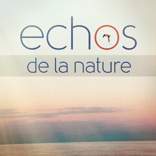Echos de la nature (Ambiances et sons de la nature)
