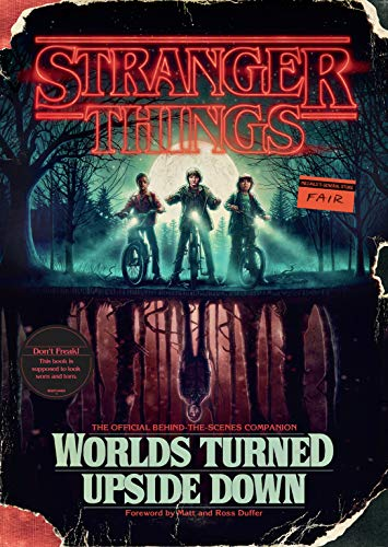 Stranger Things: Worlds Turned Upside Down: The Official Behind-the-scenes Companion di Gina Mcintyre,Matt Duffer,Ross Duffer,Shawn Levy