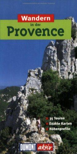 DuMont aktiv Wandern in der Provence: 35 Wanderungen mit Karten und Höhenprofilen