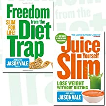 Freedom from the Diet Trap and Juice Yourself Slim 2 Books Bundle Jason Vale Collection - Slim for Life,Lose Weight Without Dieting: The Healthy Way to Lose Weight Without Dieting