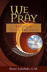 We Pray: Living in God's Presence