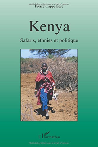 Kenya : safaris, ethnies et politique