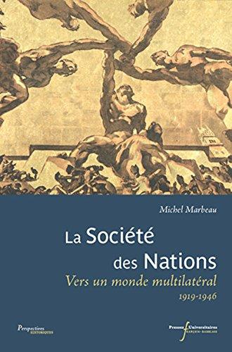 La société des Nations: Vers un monde multilatéral 1919-1946