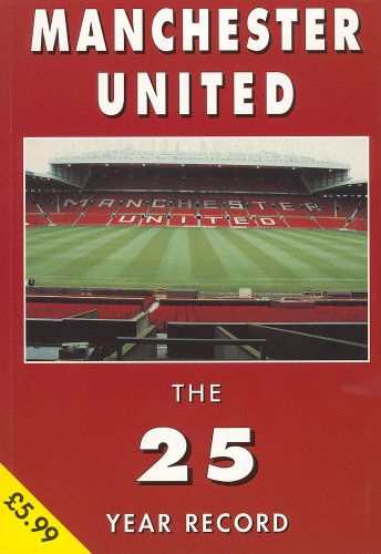 Manchester United: The 25 Year Record, 1974-99 -