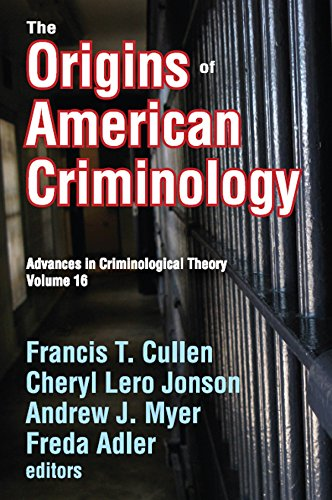 The Origins of American Criminology: Advances in Criminological Theory: 16