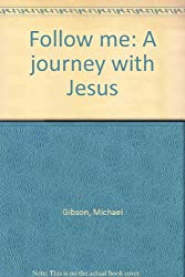 Title: Follow me A journey with Jesus