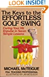 The Keys to the Effortless Golf Swing...