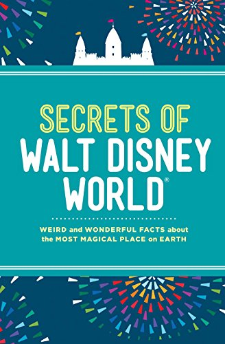 secrets-of-walt-disney-world-weird-and-wonderful-facts-about-the-most-magical-place-on-earth