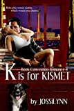 K is for Kismet by Jossilynn front cover