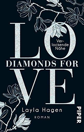 Diamonds For Love - Verlockende Nähe: Roman von [Hagen, Layla]