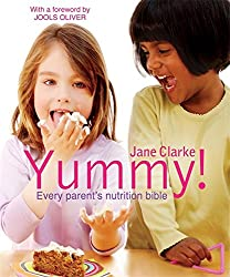 Yummy!: The Complete Guide to Delicious, Nutritious Food For Kids