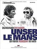 Unser Le Mans: Siegfried Rauch. Steve McQueen - Der Film. Die Freundschaft. Die Fakten