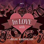 In Love with Dinah Washington, Vol. 1