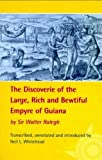 The Discoverie of the Large, Rich and Bewtiful Empyre of Guiana (Exploring Travel) by Sir Walter Raleigh (1997-12-04)