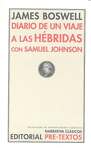 Diario De Un Viaje A Las Hébridas Con Samuel Johnson (Narrativa Clásicos) por James Boswell