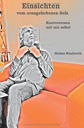 Preisvergleich Produktbild Einsichten vom orangefarbenen Sofa: Kontroversen mit mir selbst