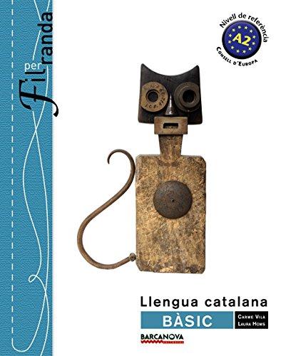 Fil per randa, Bàsic, 1 Català Per A Adults (Catalunya, Illes Balears) por Laura Homs Vila, Carme Vilà Comajoan