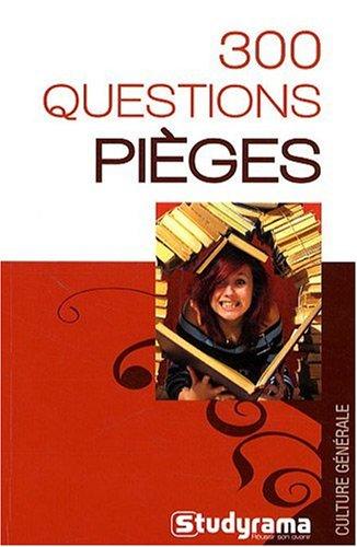 300 Questions Pièges de Culture Generale