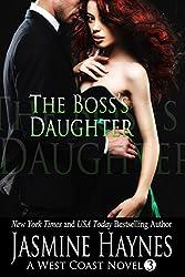 The Boss's Daughter: A West Coast Novel, Book 3 (West Coast Series)